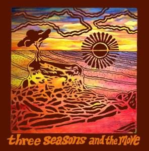 Three Seasons and the Move