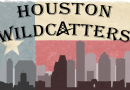 In The Oil Patch – Houston Wildcatters (ep. 105)