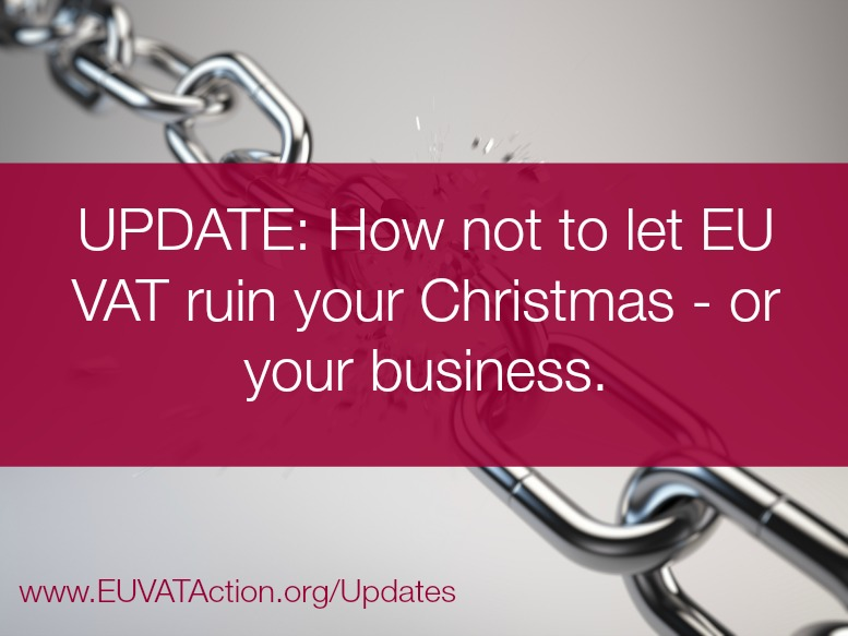 UPDATE: How Not To Let EU VAT Ruin Your Christmas – Or Your Business