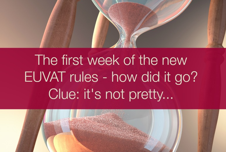 EU VAT – How Did The First Week Go? It's Not Pretty…