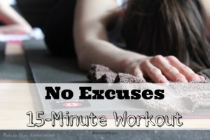 No excuses, 15-minute workout