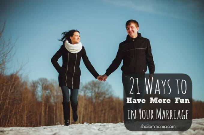 21 Ways to Have More Fun in Your Marriage