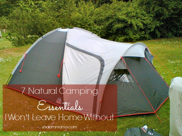 7 Natural Camping Essentials I Won't Leave Home Without