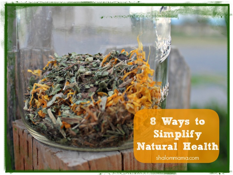 8 Ways to Simplify Natural Health