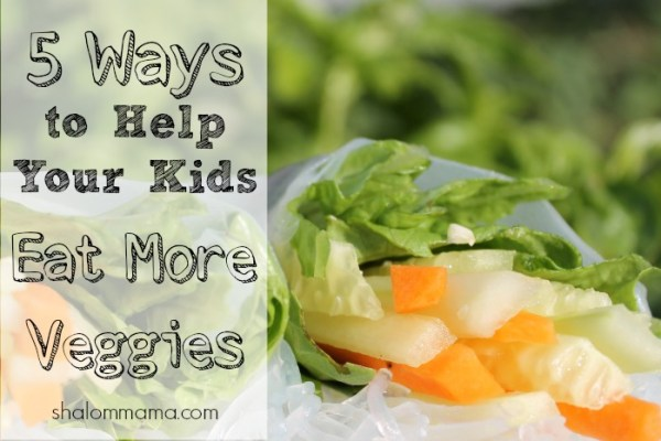 5 Ways to Help Your Kids to Eat More Veggies