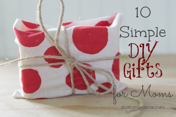10 Simple DIY Gifts for Moms