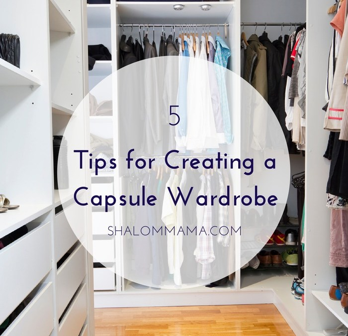 5 Tips for Creating a Capsule Wardrobe