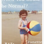 Reading This Week – Why Be Happy When You Could Be Normal? – Jeanette Winterson