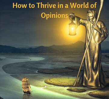 How to Thrive in a World of Opinions