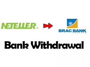 Neteller to Brac Bank Withdrawal