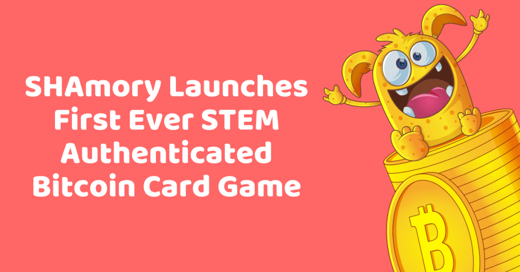 SHAmory Launches First Ever STEM Authenticated Bitcoin Card Game