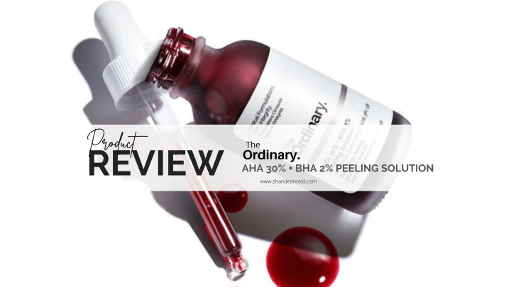 The Ordinary AHA 30% + BHA 2% Peeling Solution Review