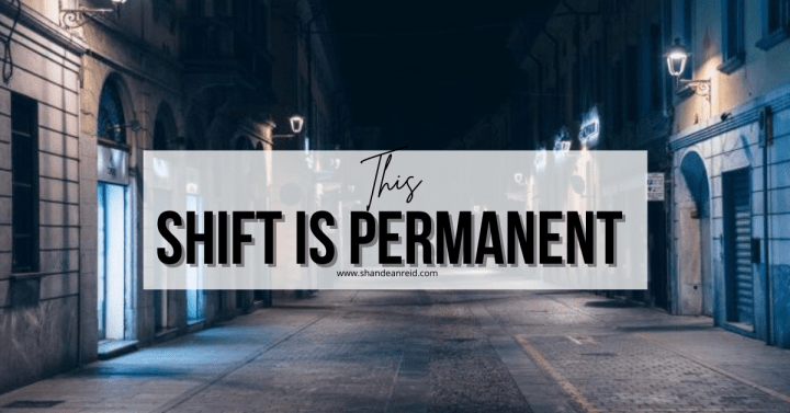 This Shift is Permanent. 'The Great Pause'.
