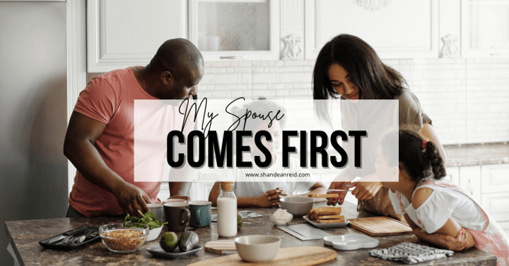 Family Unity: My Spouse Comes First