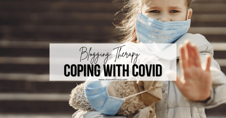Blogging for Therapy: Coping with COVID19