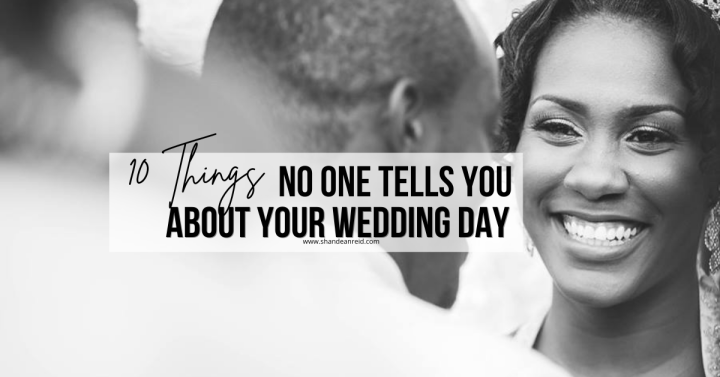 ​10 Things No one Tells You About Your Wedding Day