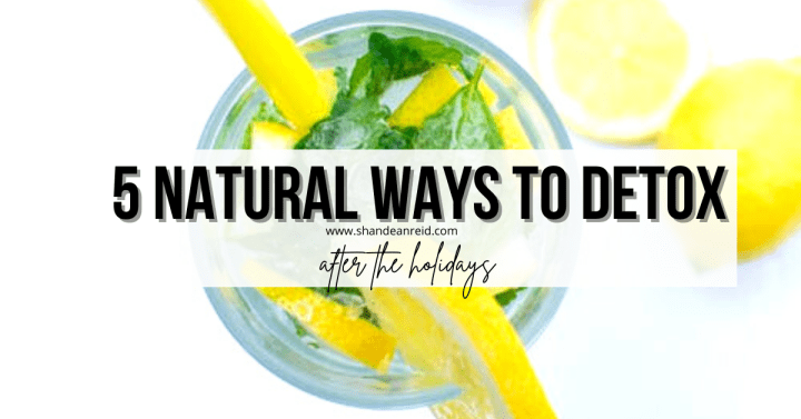 5 Natural Ways to Detox After The Holidays