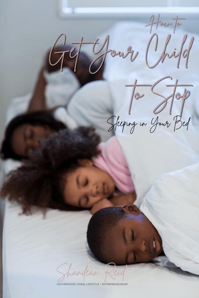Get Your Child to Stop Sleeping in Your Bed.