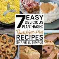 7 Easy Delicious Plant-Based Thanksgiving Recipes