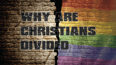 """Gay Marriage – Why Are """"Christians"""" Divided?"""