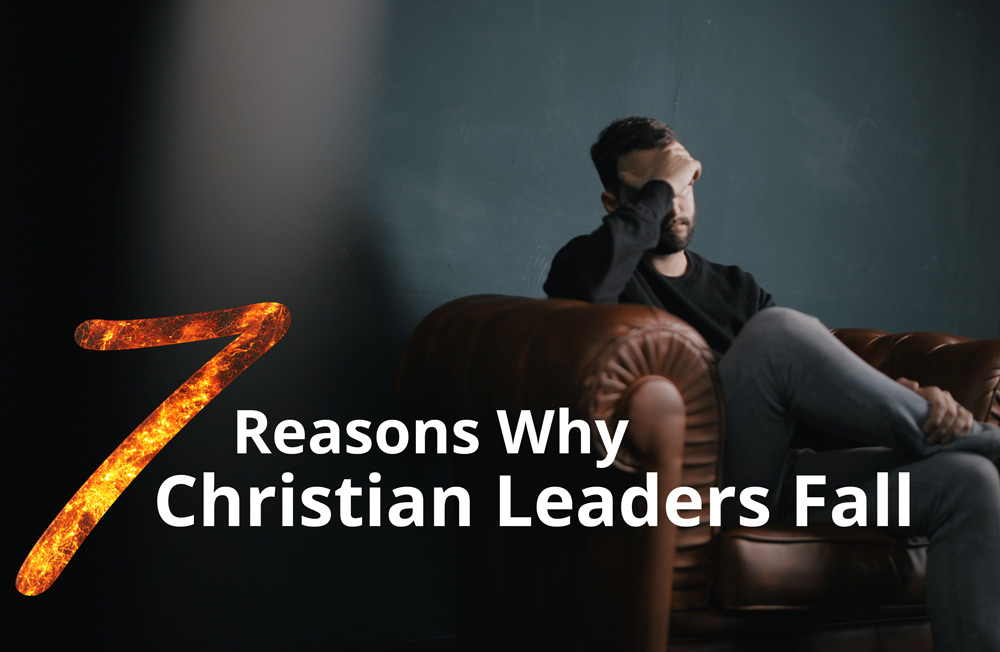 Comedians, Pastors & Politicians – 7 Reasons Why Christian Leaders Fall