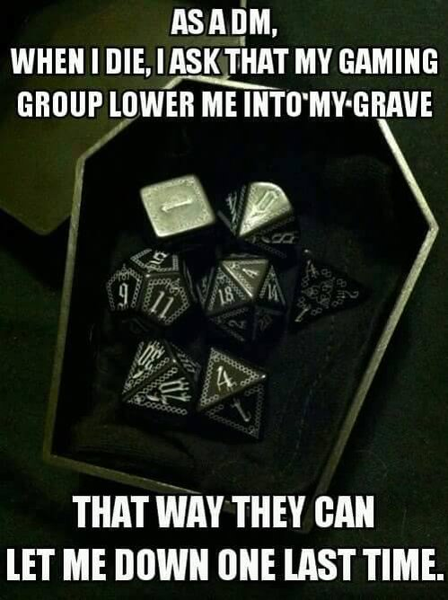 D&D Meme As a DM, When I Die