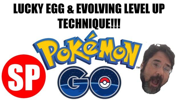 pokemon go lucky egg evolving level up technique