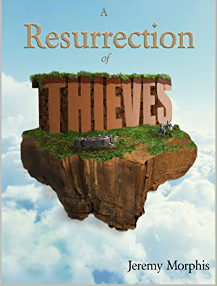 a resurrection of thieves cover jeremy morphis