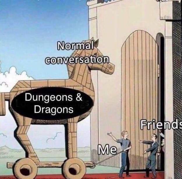 d&d normal conversation trojan horse