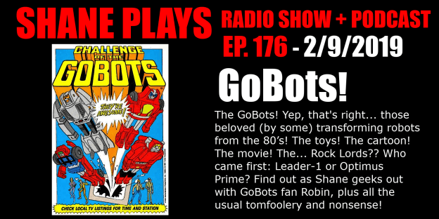 gobots shane plays podcast title 2-9-2019