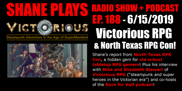 Victorious RPG & North Texas RPG Con shane plays podcast title 6-15-2019