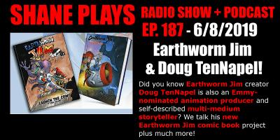 earthworm jim and creator doug tennapel shane plays podcast title 6-8-2019