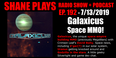 galaxicus space mmo shane plays podcast title 7-13-2019