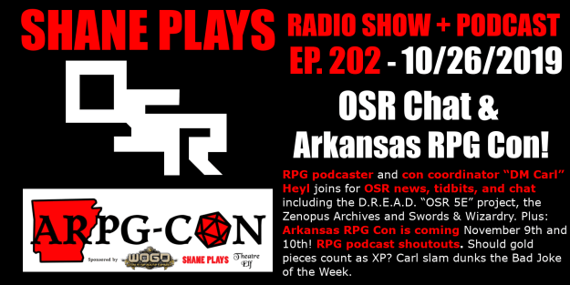 osr chat and arkansas rpg con shane plays podcast title 10-26-2019