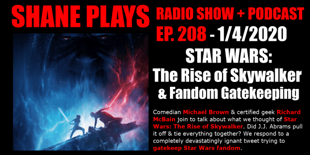 star wars the rise of skywalker and fandom gatekeeping shane plays podcast title 1-4-2020