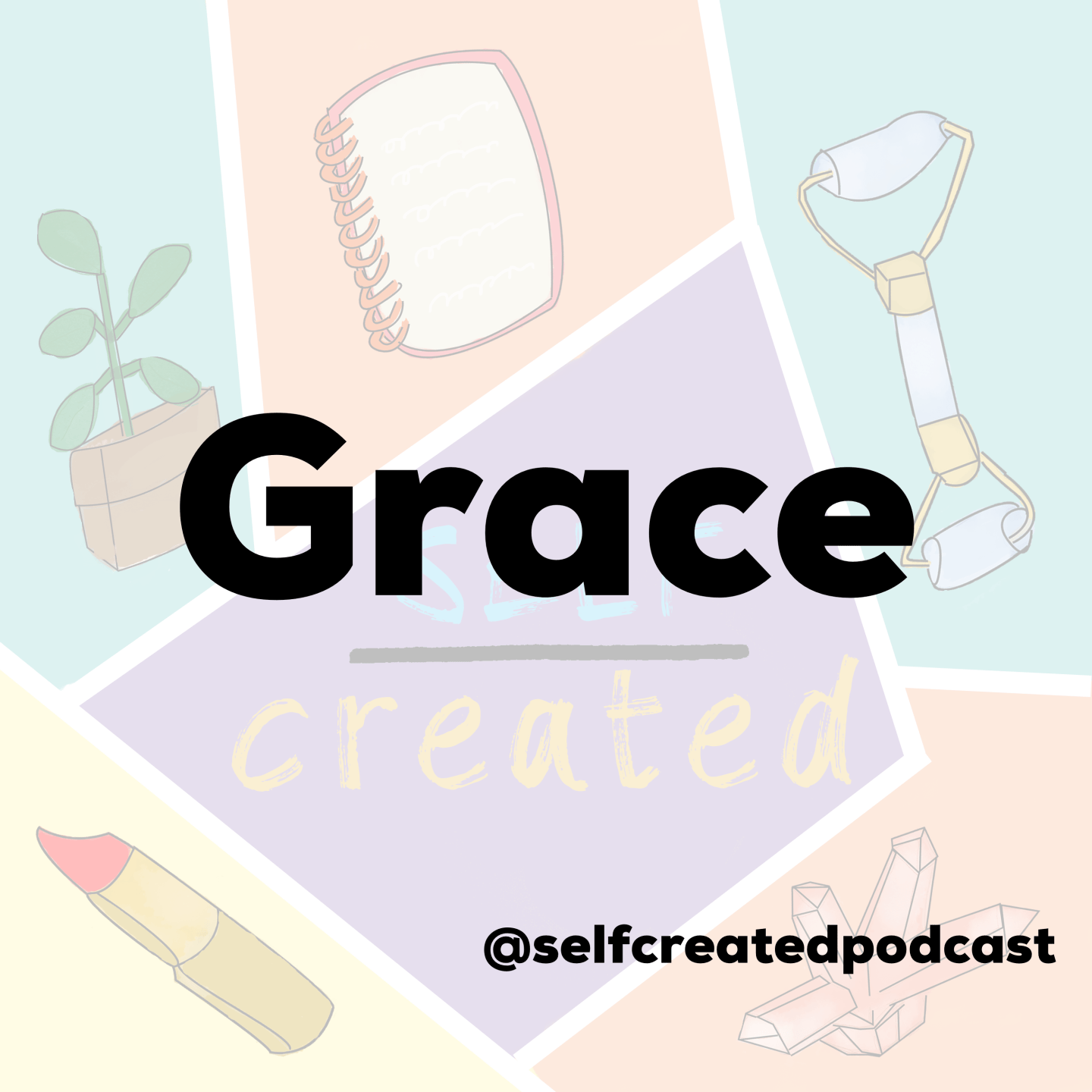 Self-Created Podcast Episode 39: Grace is the word