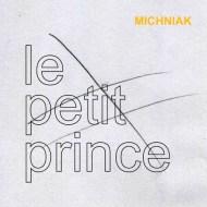 A. Michniak, Le petit prince, (2013)