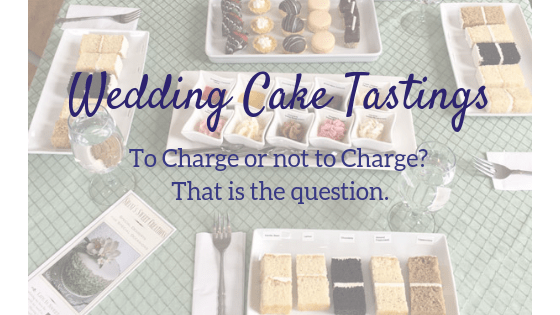 cake tastings why you should charge