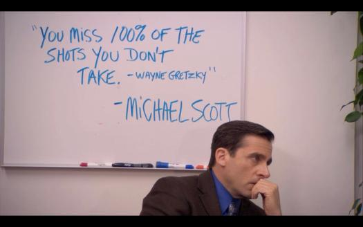 The Office | You miss 100% of the shots you don't take - Michael Scott (Wayne Gretzky)