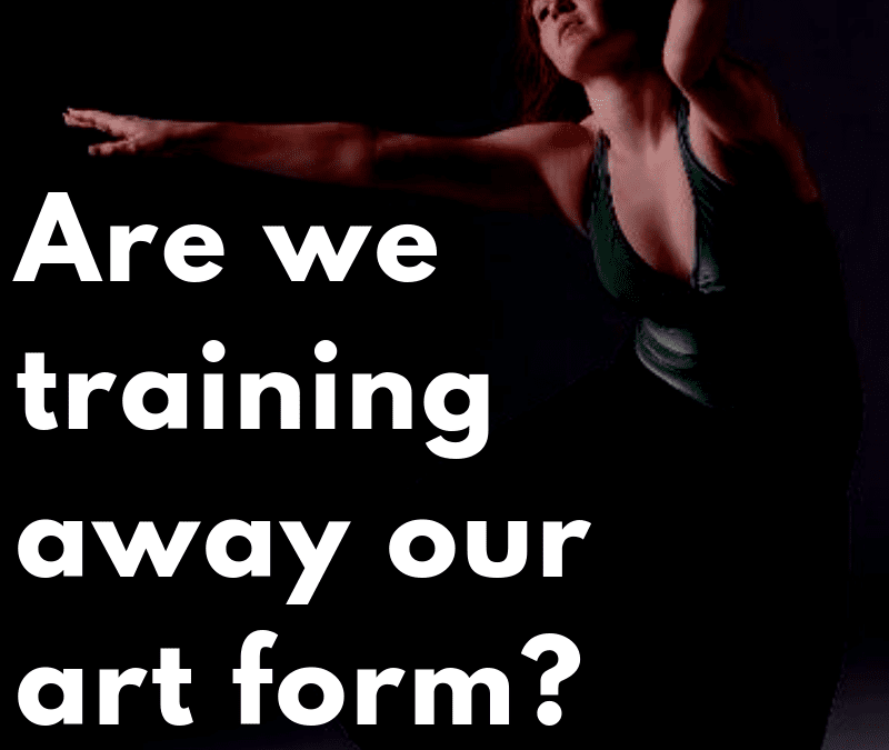"Are We Training the ""Art"" Out of the Art of Dance?"