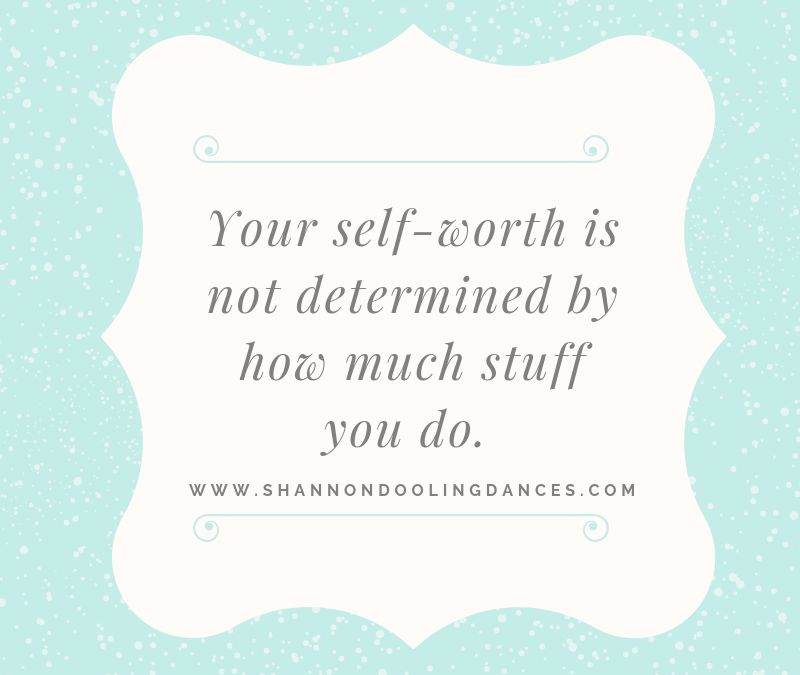 #MontlyMessage: Your Self-Worth Is Not Determined by How Much Stuff You Do