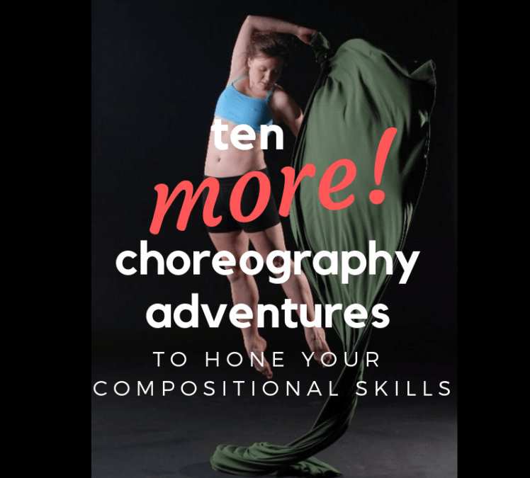10 MORE Choreography Adventures to Hone Your Compositional Skills