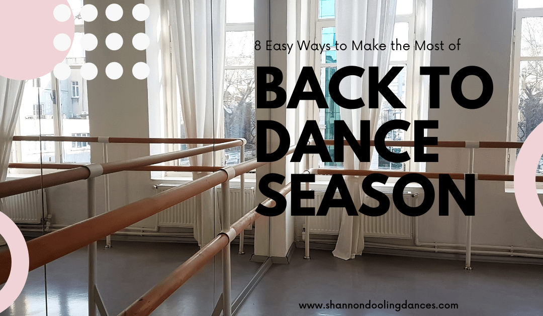 8 Easy Ways to Make the Most of Back-to-Dance Season