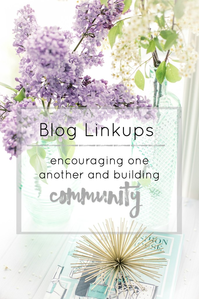 Blog Linkups are for encouraging and inspiring