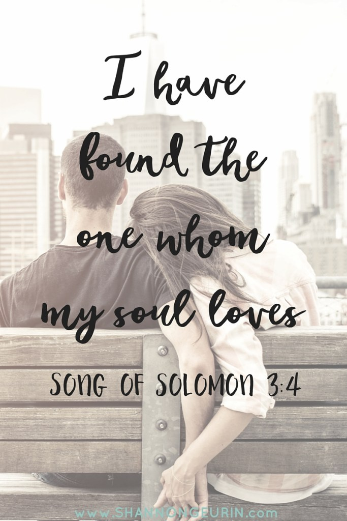 I have found the one whom my soul loves.