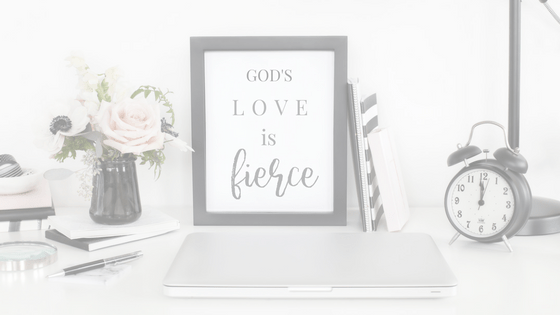 When God's Love is Fierce {Fierce Friday}
