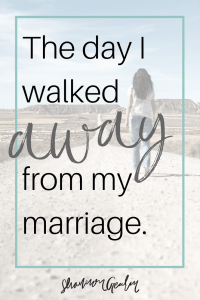 The Day I Walked Away From My Marriage, infidelity, marriage, relationships