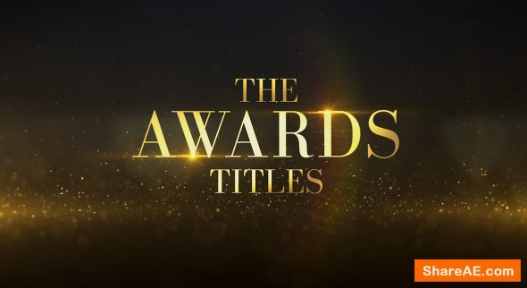Videohive Awards Titles 22634467 » free after effects templates   after effects intro template   ShareAE