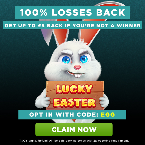 Opt in with code EGG for 100% losses back on Lucky Easter