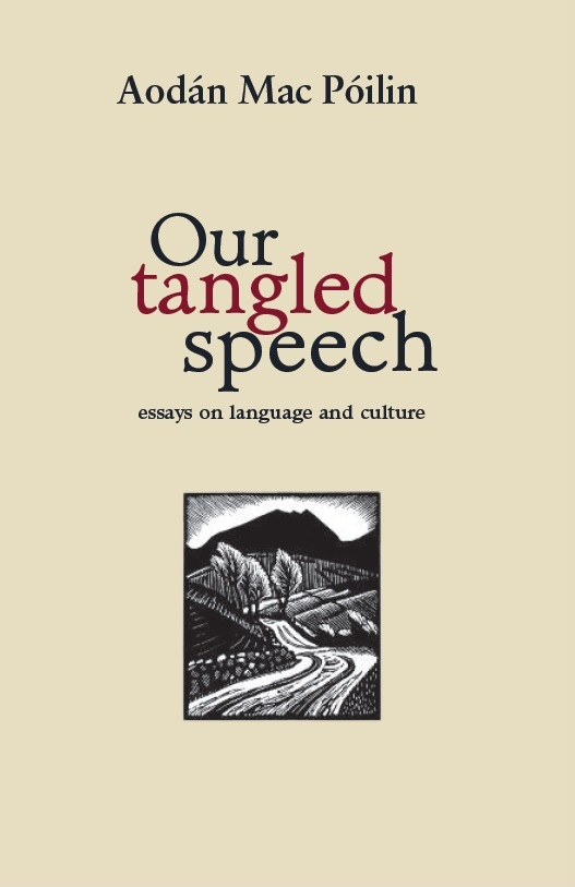 Our Tangled Speech book launch: A tribute to Aodán…